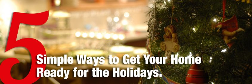 5 Simple Ways to Get Your Home Ready for the Holidays