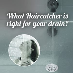 What Hair Catcher Is Right for Your Drain?