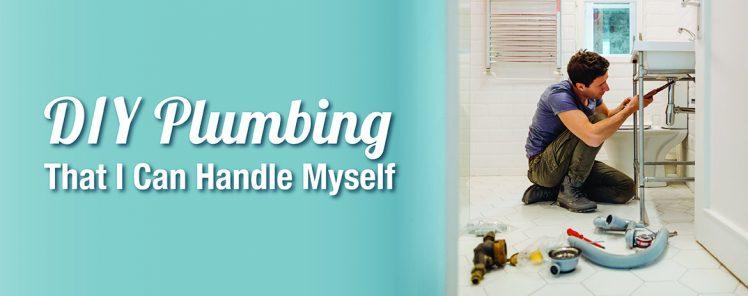 DIY Plumbing That I Can Handle Myself