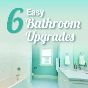 6 Simple Ways to Upgrade Your Bathroom