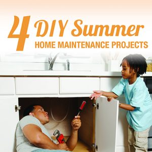 4 Home Maintenance Projects You Should Do This Summer