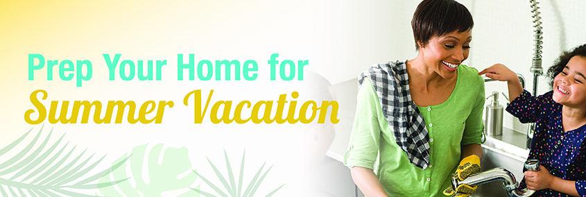 Prepare Your Home Before Your Summer Vacation