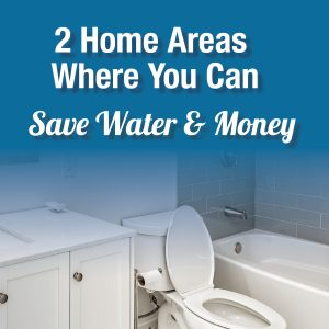 2 Home Focus Areas That Save the Most Water & Money