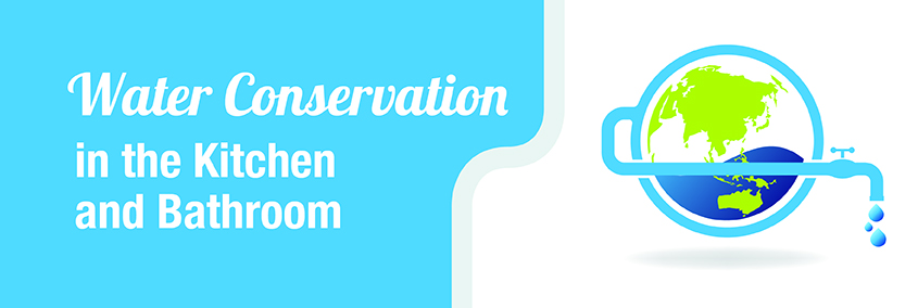 Press Release: Water Conservation in the Kitchen and Bathroom