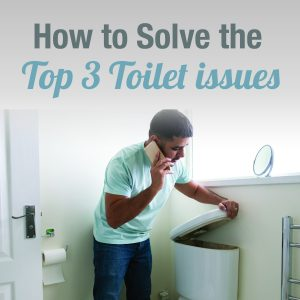 How to Solve the Top 3 Toilet Issues