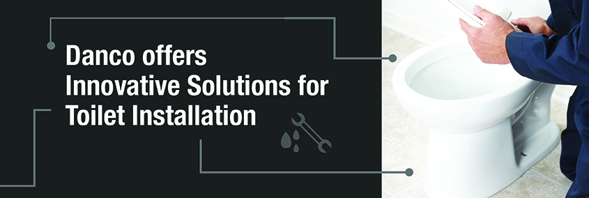 Press Release: Danco offers innovative Solutions for Toilet Installation